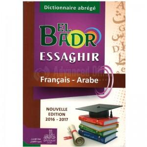 Dictionnaire abrégé EL BADR ESSAGHIR Français - Arabe Nouvelle édition 2016 - 2017