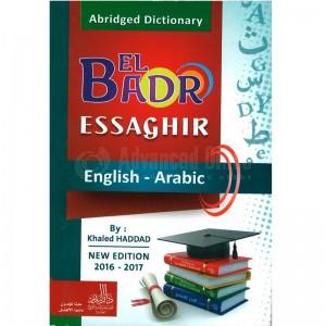 Dictionnaire Abridged Dictionary EL BADR ESSAGHIR English - Arabe Nouvelle édition 2016 - 2017