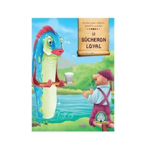 Livre les Contes pour enfants avant le coucher Le bûcheron Loyal (1er Série)