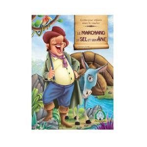 Livre les Contes pour enfants avant le coucher Le Marchand de Sel et Son Ane (1er Série)