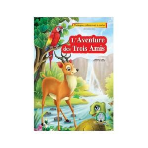 Livre les Contes pour enfants avant le coucher L'Aventure des Trois Amis (2ème Série)